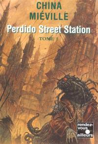 Perdido Street Station. Volume 1
