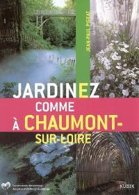 Jardinez comme à Chaumont-sur-Loire