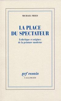 Esthétique et origines de la peinture moderne. Volume 1, La place du spectateur