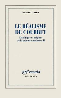 Esthétique et origines de la peinture moderne. Volume 2, Le réalisme de Courbet