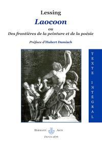 Laocoon; Suivi de Lettres concernant l'Antiquité ; et de Comment les Anciens représentaient la mort