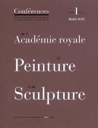 Conférences de l'Académie royale de peinture et de sculpture. Volume 1-1, Les conférences au temps d'Henry Testelin : 1648-1681
