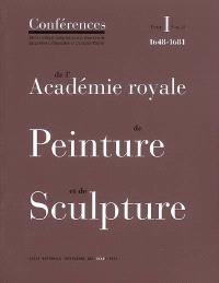 Conférences de l'Académie royale de peinture et de sculpture. Volume 1-2, Les conférences au temps d'Henry Testelin : 1648-1681