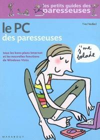 Le PC des paresseuses : tous les bons plans Internet et les nouvelles fonctions de Windows Vista