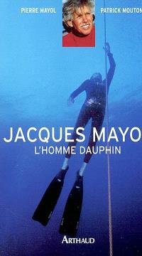 Jacques Mayol : l'homme dauphin