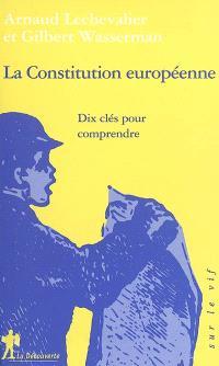 La Constitution européenne : dix clés pour comprendre