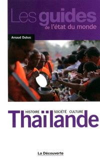 Thaïlande : histoire, société, culture