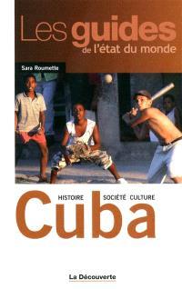 Cuba : histoire, société, culture