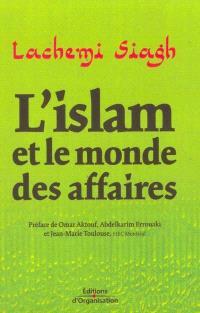L'islam et le monde des affaires : argent, éthique et gouvernance