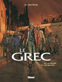 Le Grec. Volume 1, De la poudre et des balles