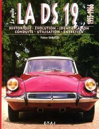 Le guide de la DS. Volume 1, 1955-1967
