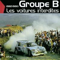 Groupe B : les voitures interdites : 1982-1986
