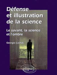 Défense et illustration de la science : le savant, la science et l'ombre