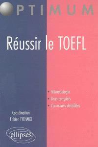 Préparation au TOEFL : méthodologie, tests complets, corrections détaillées