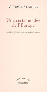 Une certaine idée de l'Europe : essai