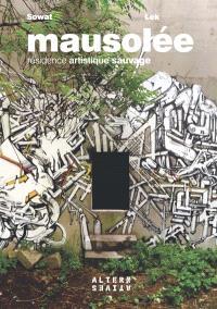Mausolée : résidence artistique sauvage