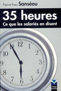 35 heures : ce que les salariés en disent