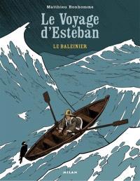 Le voyage d'Esteban. Volume 1, Le baleinier