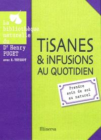 Tisanes et infusions au quotidien : prendre soin de soi au naturel
