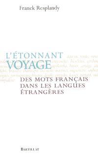 L'étonnant voyage des mots français dans les langues étrangères