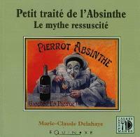 Petit traité savant de l'absinthe : le mythe ressuscité