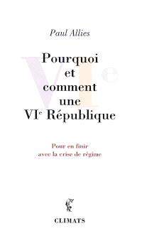 Pourquoi et comment une VIe République
