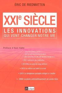 XXIe siècle : les innovations qui vont changer notre vie