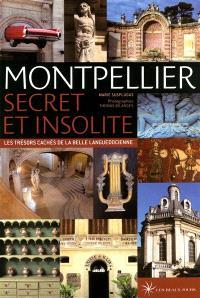 Montpellier, secret et insolite : les trésors cachés de la belle languedocienne