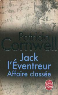 Jack l'éventreur, affaire classée : portrait d'un tueur