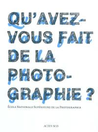 Qu'avez-vous fait de la photographie ?