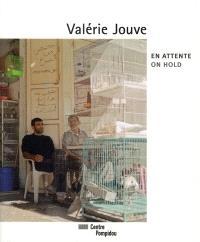 Valérie Jouve, en attente = Valérie Jouve, on hold