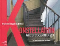 Konstellation : Walter Benjamin en exil