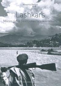 Lashkars : milices civiles pashtounes face aux talibans