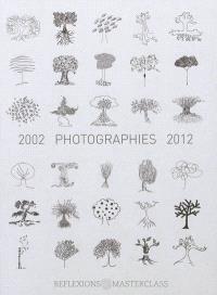 Reflexions masterclass : 2002-2012, une aventure artistique = Reflexions masterclass : 2000-2012, an artistic adventure
