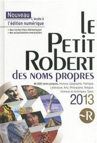 Le Petit Robert des noms propres 2013 : dictionnaire illustré