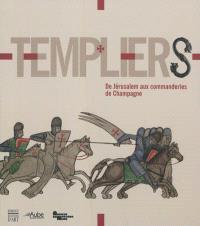 Templiers : de Jérusalem aux commanderies de Champagne