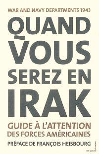 Quand vous serez en Irak : guide à l'attention des forces américaines servant en Irak, 1943