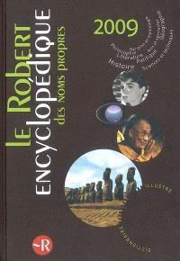 Le Robert encyclopédique des noms propres 2009 : dictionnaire illustré
