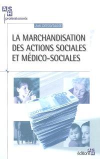 La marchandisation des actions sociales et médico-sociales