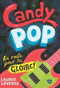 Candy pop. Volume 1, En route pour la gloire !