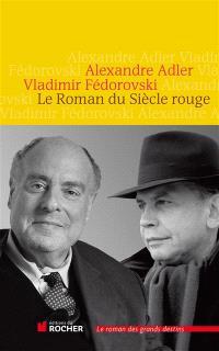 Le roman du siècle rouge