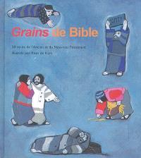 Grains de Bible : 28 récits de l'Ancien et du Nouveau Testament