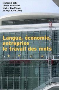 Langue, économie, entreprise, le travail des mots