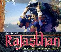 Rajasthan : voyage aux sources gitanes