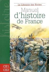 Manuel d'histoire de France : des Celtes à la Seconde Guerre mondiale : CE1-CE2