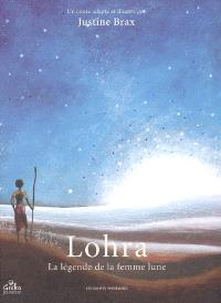 Lohra : la légende de la femme lune