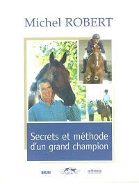 Secrets et méthode d'un grand champion : le cheval est notre miroir