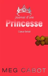 Journal d'une princesse. Volume 9, Coeur brisé
