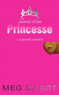 Journal d'une princesse. Volume 1, La grande nouvelle