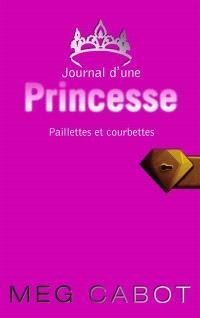 Journal d'une princesse. Volume 4, Paillettes et courbettes